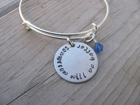 "Tomorrow Will Be Better Inspiration Bracelet- ""tomorrow will be better"" - Hand-Stamped Bracelet- Adjustable Bangle Bracelet with an accent bead of your choice"