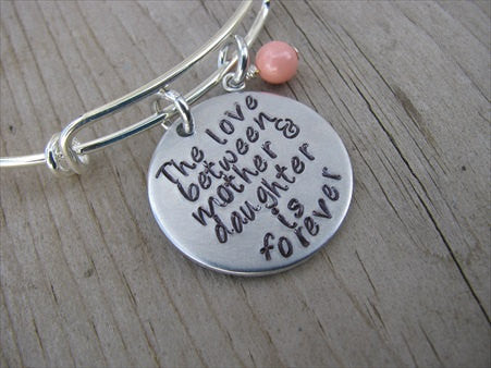 "Mother's Bracelet- ""The love between mother & daughter is forever"" - Hand-Stamped Bracelet- Adjustable Bangle Bracelet with an accent bead in your choice of colors"