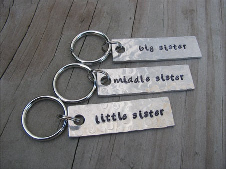 "Sisters Keychains- 3 Keychain Set- ""big sister"", ""middle sister"", ""little sister"" - Hand-Stamped Keychains- set of 3 - Hand Stamped Metal Keychains"