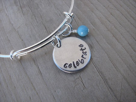 "Celebrate Inspiration Bracelet- ""celebrate""  - Hand-Stamped Bracelet  -Adjustable Bangle Bracelet with an accent bead of your choice"