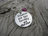 "Best Friend Necklace ""Friends are the family we choose"" - Hand-Stamped Necklace  -with an accent bead of your choice"