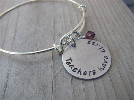 "Teachers Have Class Bracelet- ""Teachers have class"" Bracelet-  Hand-Stamped Bracelet- Adjustable Bangle Bracelet with an accent bead of your choice"