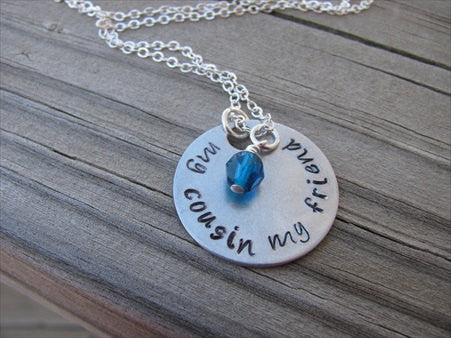 "Cousin Inspiration Necklace- ""my cousin my friend"" - Hand-Stamped Necklace with an accent bead in your choice of colors"