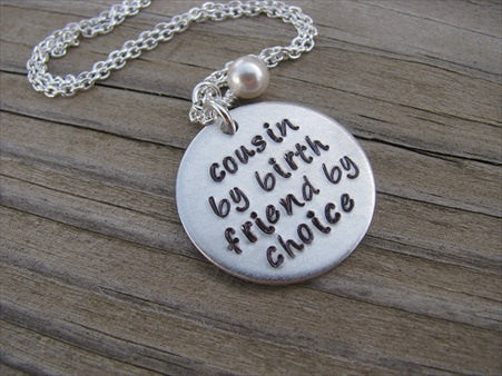 "Cousin Necklace- ""cousin by birth friend by choice""- Hand-Stamped Necklace  -with an accent bead of your choice"