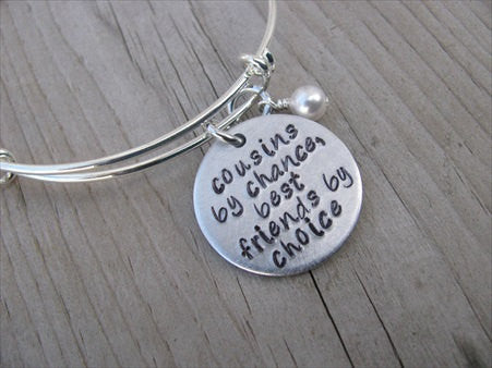 "Cousin Bracelet- ""cousins by chance, best friends by choice""  - Hand-Stamped Bracelet  -Adjustable Bangle Bracelet with an accent bead of your choice"