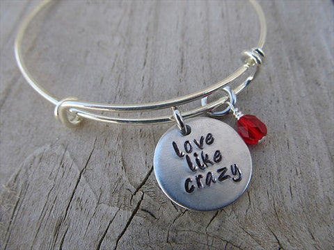 "Love Inspiration Bracelet- ""love like crazy"" - Hand-Stamped Bracelet- Adjustable Bangle Bracelet with an accent bead of your choice"