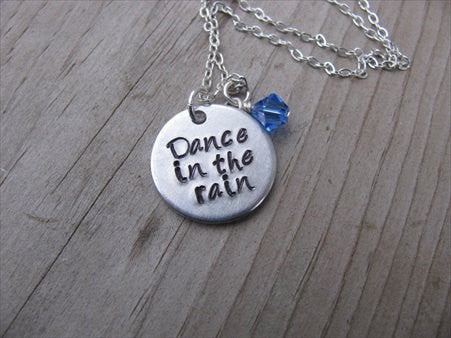 "Dance in the Rain Inspiration Necklace- ""Dance in the rain""- Hand-Stamped Necklace with an accent bead in your choice of colors"