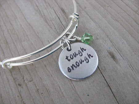 "Tough Enough Inspiration Bracelet- ""tough enough""  - Hand-Stamped Bracelet  -Adjustable Bangle Bracelet with an accent bead of your choice"