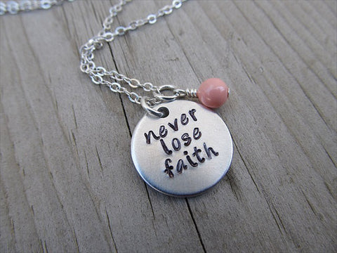 "Faith Inspiration Necklace- ""never lose faith""- Hand-Stamped Necklace with an accent bead in your choice of colors"
