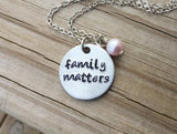 "Family Matters Necklace- ""family matters""- Hand-Stamped Necklace with an accent bead in your choice of colors"