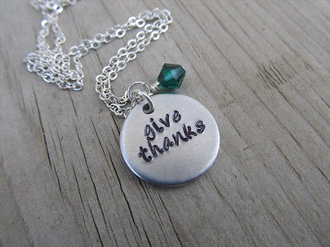 "Give Thanks Inspiration Necklace- ""give thanks"" - Hand-Stamped Necklace with an accent bead in your choice of colors"