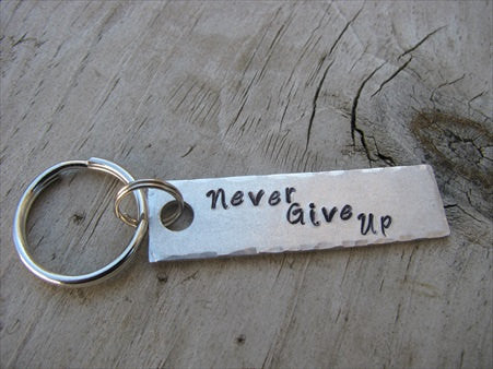 "Never Give Up Inspiration Keychain - ""Never Give Up"" - Hand Stamped Metal Keychain- small, narrow keychain"
