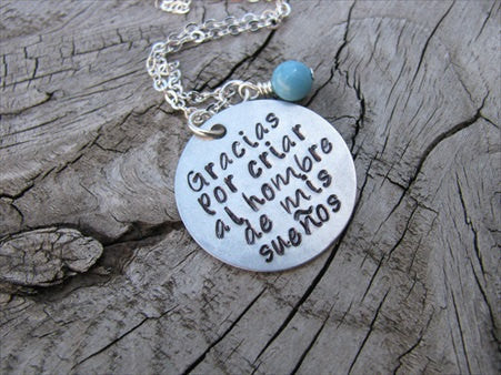 "Spanish quote- Mother in Law Necklace- ""Gracias por criar al hombre de mis sueños""- Hand-Stamped Necklace with an accent bead of your choice"