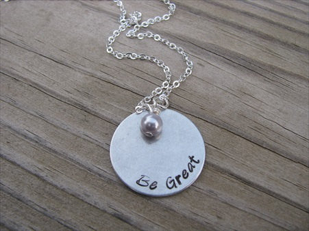 "Be Great Inspiration Necklace- ""Be Great"" - Hand-Stamped Necklace with an accent bead in your choice of colors"