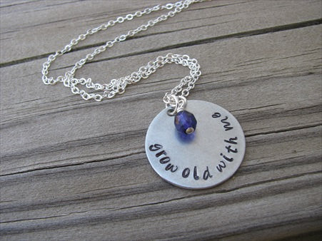 "Grow Old With Me Inspiration Necklace- ""grow old with me"" - Hand-Stamped Necklace with an accent bead in your choice of colors"