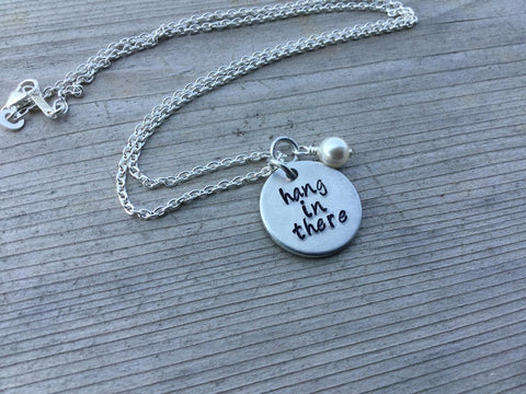 "Hang in There Inspiration Necklace- ""hang in there""- Hand-Stamped Necklace with an accent bead in your choice of colors"