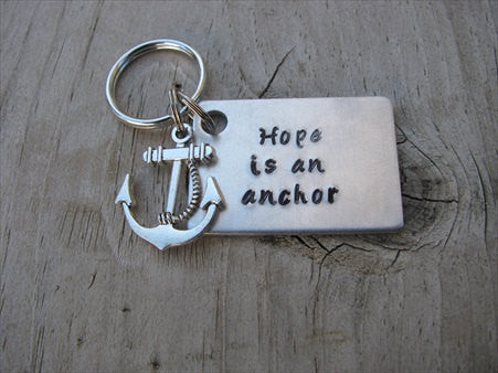 "Hand-Stamped Keychain- ""Hope is an anchor"", with anchor charm  - Hand Stamped Metal Keychain"