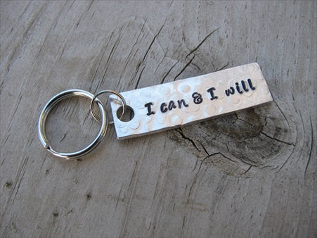 "I Can And I Will Inspiration Keychain - ""I can & I will"" - Hand Stamped Metal Keychain- small, narrow keychain"