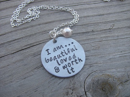 "Inspiration Necklace- ""I am...beautiful loved & worth it""- Hand-Stamped Necklace with an accent bead in your choice of colors"