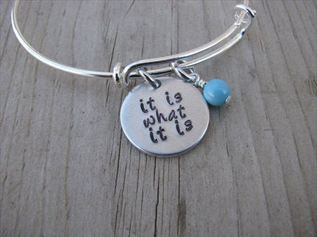 "It Is What It Is Inspiration Bracelet- Hand-Stamped ""it is what it is"" Bracelet with an accent bead of your choice"