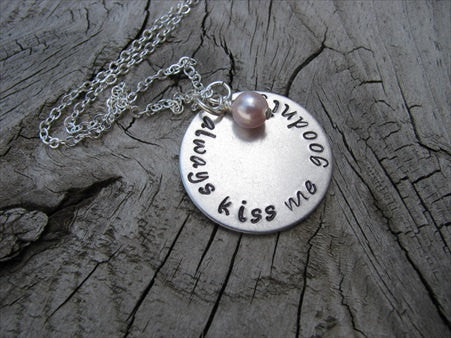 "Always Kiss Me Goodnight Inspiration Necklace- ""always kiss me goodnight"" - Hand-Stamped Necklace with an accent bead in your choice of colors"