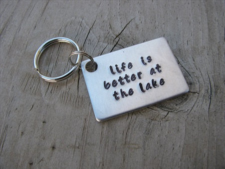 "Inspirational Keychain- ""life is better at the lake""  - Hand Stamped Metal Keychain"