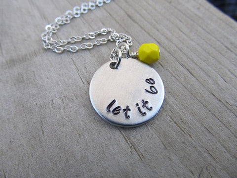 "Let It Be Inspiration Necklace- ""let it be"" - Hand-Stamped Necklace with an accent bead in your choice of colors"