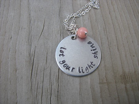 "Let Your Light Shine Inspiration Necklace- ""let your light shine"" - Hand-Stamped Necklace with an accent bead in your choice of colors"