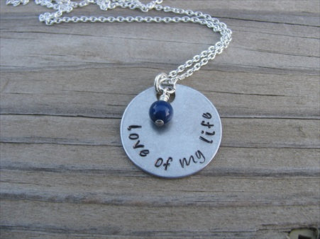 "Love Of My Life Inspiration Necklace- ""love of my life"" - Hand-Stamped Necklace with an accent bead in your choice of colors"