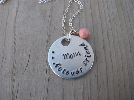 "Mother's Necklace- ""Mom...forever friend""- Hand-Stamped Necklace with an accent bead of your choice"