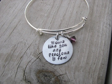 "Mother's Bracelet- ""Moms like you are precious & few""  - Hand-Stamped Bracelet- Adjustable Bangle Bracelet with an accent bead of your choice"