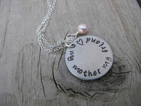 "Mother's Inspiration Necklace- ""my mother my friend"" with a small heart - Hand-Stamped Necklace with an accent bead of your choice"