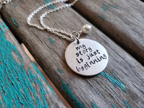 "My Story Inspiration Necklace- ""my story is just beginning"" - Hand-Stamped Necklace with an accent bead in your choice of colors"