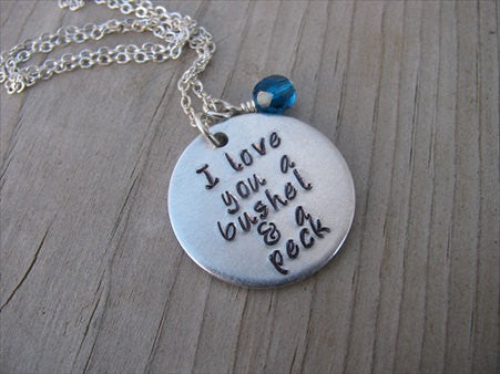 "Inspiration Necklace- ""I love you a bushel & a peck""  - Hand-Stamped Necklace with an accent bead of your choice"