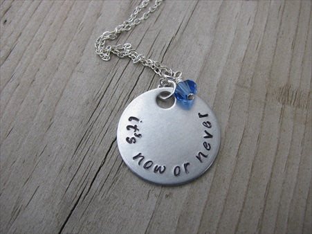 "It's Now Or Never Inspiration Necklace- ""it's now or never"" - Hand-Stamped Necklace with an accent bead in your choice of colors"