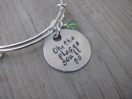 "Graduation Bangle Bracelet - ""Oh, the places you'll go"" - Hand-Stamped Bracelet - Adjustable Bangle Bracelet with an accent bead of your choice"