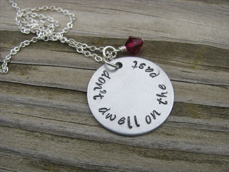 "Don't Dwell on the Past Inspiration Necklace- ""don't dwell on the past"" - Hand-Stamped Necklace with an accent bead in your choice of colors"