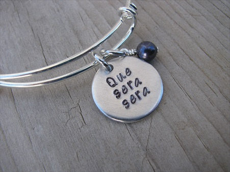 "Que Sera Sera Inspiration Bracelet- ""Que sera sera""  - Hand-Stamped Bracelet-Adjustable Bracelet with an accent bead of your choice"