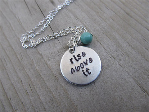 "Rise Above It Inspiration Necklace- ""rise above it"" - Hand-Stamped Necklace with an accent bead in your choice of colors"