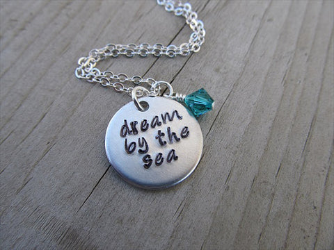 "Dream by the Sea Inspiration Necklace- ""dream by the sea"" - Hand-Stamped Necklace with an accent bead in your choice of colors"