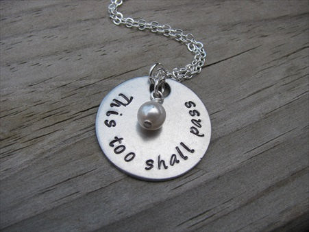 "This Too Shall Pass Inspiration Necklace- ""This too shall pass""- Hand-Stamped Necklace with an accent bead of your choice"