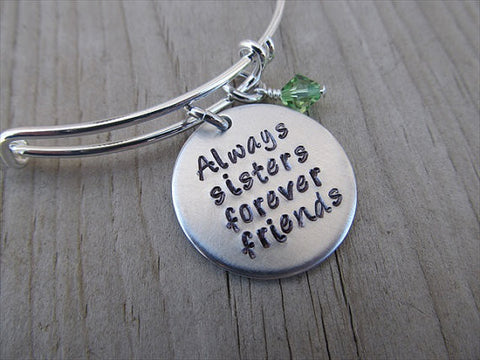 "Sisters Bracelet- ""Always sisters forever friends"" - Hand-Stamped Bracelet- Adjustable Bangle Bracelet with an accent bead of your choice"