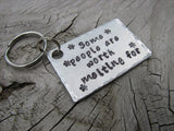 "Inspiration Keychain, Handmade Keychain- ""Some people are worth melting for"" - Hand Stamped Metal Keychain"
