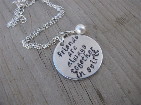 "Friendship Inspiration Necklace- ""friends are always together in spirit"" - Hand-Stamped Necklace with an accent bead in your choice of colors"