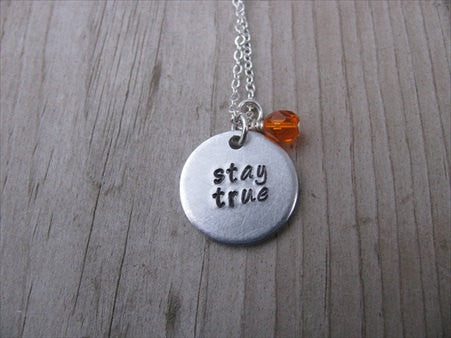 "Stay True Inspiration Necklace- ""stay true"" - Hand-Stamped Necklace with an accent bead of your choice"
