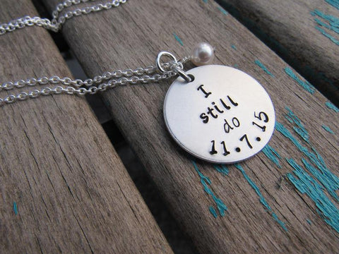"Personalized Anniversary Necklace- ""I still do"" with a date of your choice - Hand-Stamped Necklace with an accent bead in your choice of colors"