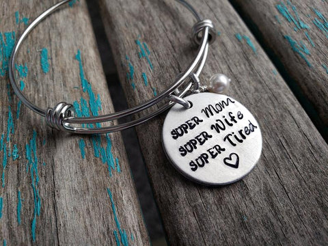 "Super Mom Bracelet- ""SUPER Mom SUPER Wife SUPER Tired""  - Hand-Stamped Bracelet  -Adjustable Bangle Bracelet with an accent bead of your choice"