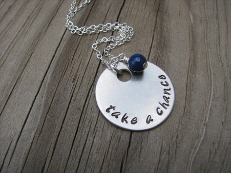 "Take a Chance Inspiration Necklace- ""take a chance"" - Hand-Stamped Necklace with an accent bead in your choice of colors"