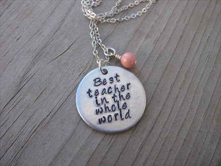 "Teacher's Necklace- ""Best teacher in the whole world""  - Hand-Stamped Necklace with an accent bead of your choice"