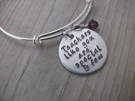 "Teacher's Bracelet- ""Teachers like you are special & few""  - Hand-Stamped Bracelet- Adjustable Bangle Bracelet with an accent bead of your choice"